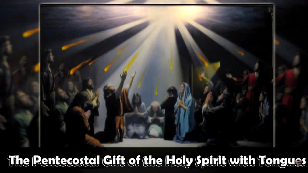 The Pentecostal Gift of the Holy Spirit with Tongues