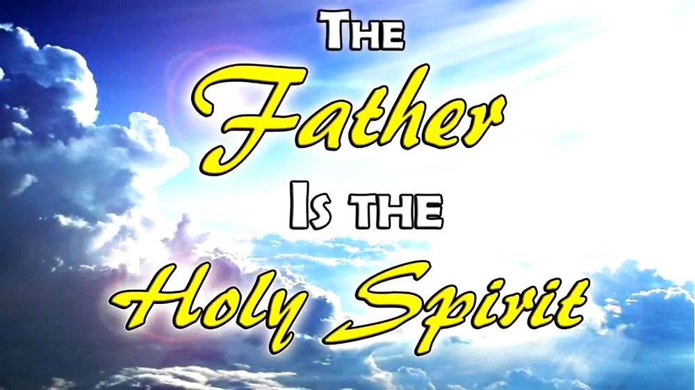 The Father Is The Holy Spirit