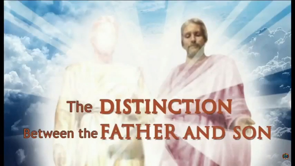 THE DISTINCTION BETWEEN THE FATHER AND SON