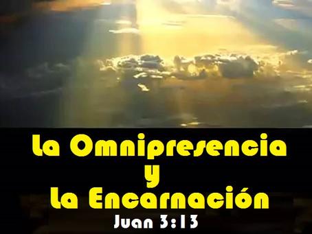 La Omnipresencia y La Encarnación