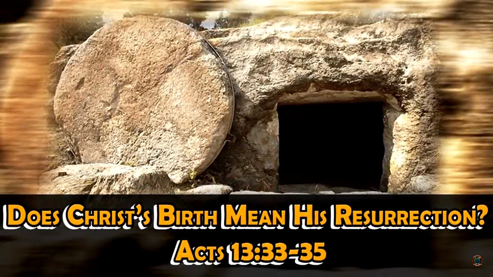 Does Christ's Birth Mean His Resurrection