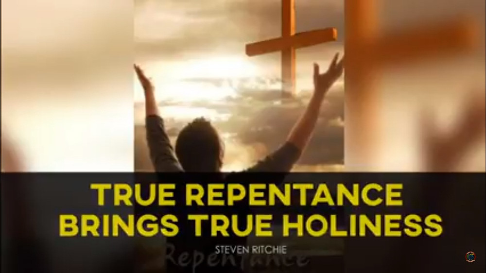 True Repentance Brings True Holiness
