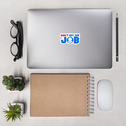 Bubble-free stickers - Don't Get The Job Logo