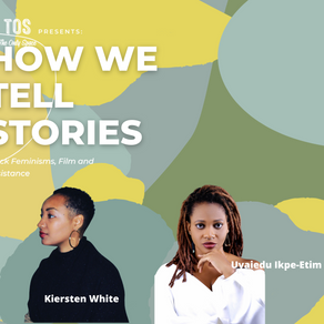 Event Recap - How We Tell Stories: Black Feminisms, Film and Resistance