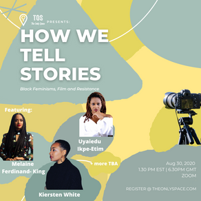 TOS Event - How We Tell Stories: Black Feminisms, Film and Resistance