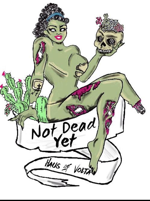 Not Dead Yet 4x4 Vinyl Sticker