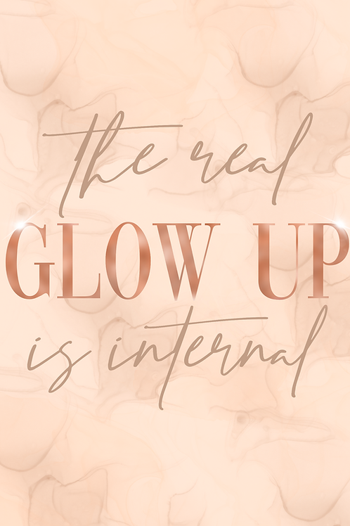 Glow Up Print