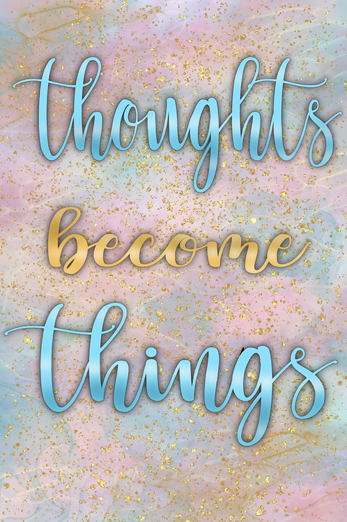 Thoughts Become Things Royalty Print