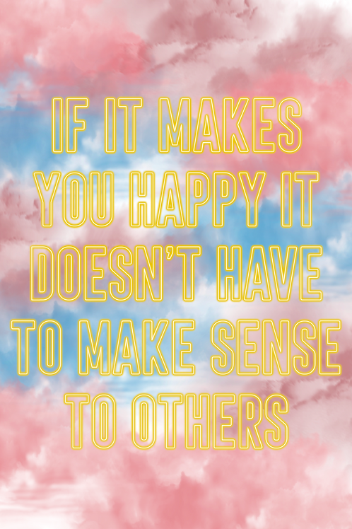 Makes You Happy Print