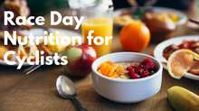 Race Day Nutrition Strategy for Cyclists