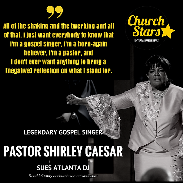 PASTOR SHIRLEY CAESAR SUES ATLANTA DJ | CHURCH STARS | HOME