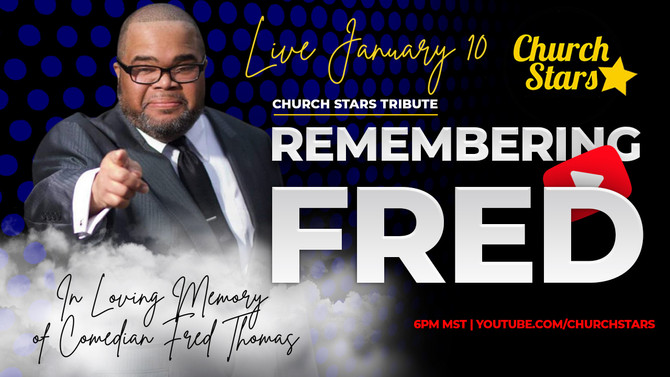 CHURCH STARS PAYS TRIBUTE TO COMEDIAN FRED THOMAS JAN. 10