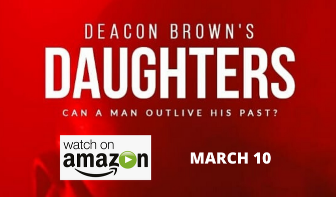 MARCH 10 PREMIERE FOR DEACON BROWN'S DAUGHTER