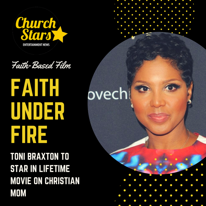 TONI BRAXTON TO STAR AS CHRISTIAN MOM IN NEW FILM