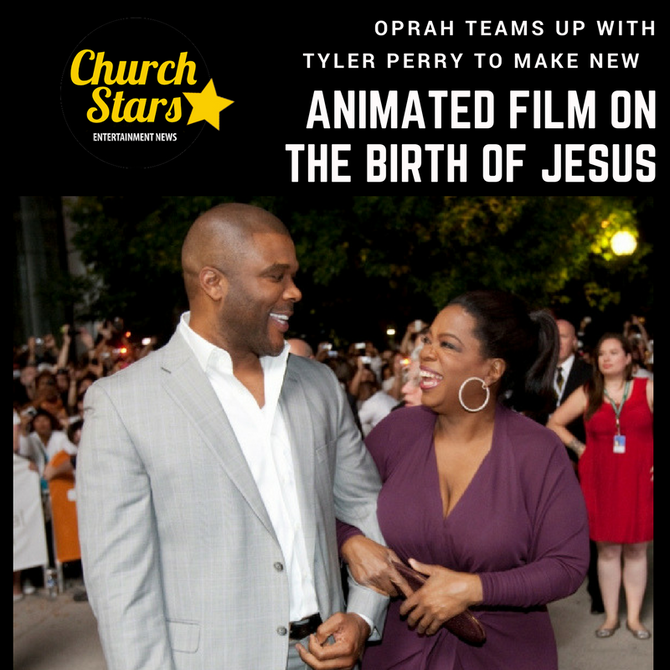 OPRAH TEAMS UP WITH TYLER PERRY TO MAKE NEW ANIMATED FILM THE BIRTH OF JESUS