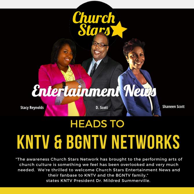 CHURCH STARS E-NEWS JOINS KNTV & BGNTV NETWORKS