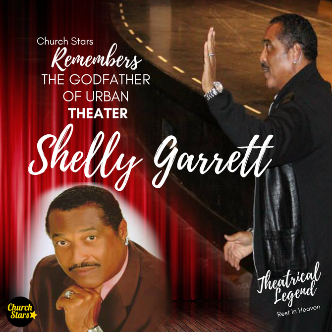 THE GODFATHER OF URBAN THEATER  SHELLY GARRETT PASSES AWAY AT AGE 71