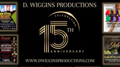 D. WIGGINS PRODUCTIONS CELEBRATES 15 YEARS