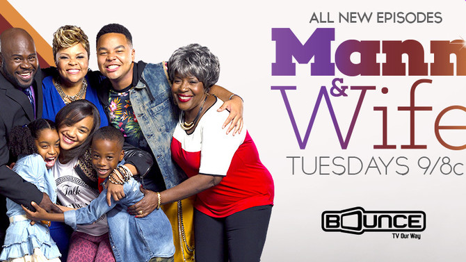 """Bounce TV's New Series  """"Mann & Wife"""" Shines the Light on Blended Families"""