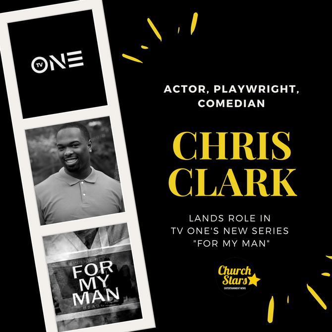 """CHRIS CLARK LANDS ROLE IN """"FOR MY MAN"""""""