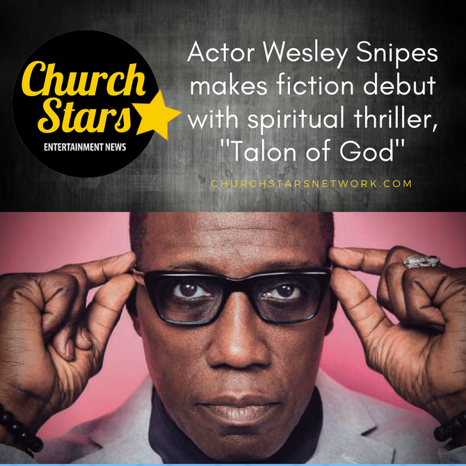 WESELY SNIPES CALLS NEW NOVEL A SPIRITUAL THRILLER