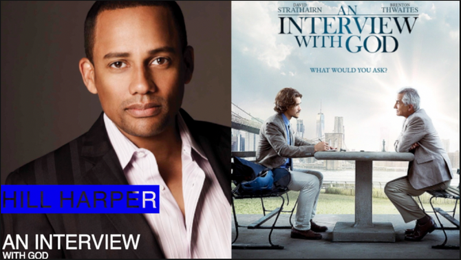 HOLLYWOOD ACTOR HILL HARPER DECLARES EVERYONE CAN TALK TO GOD