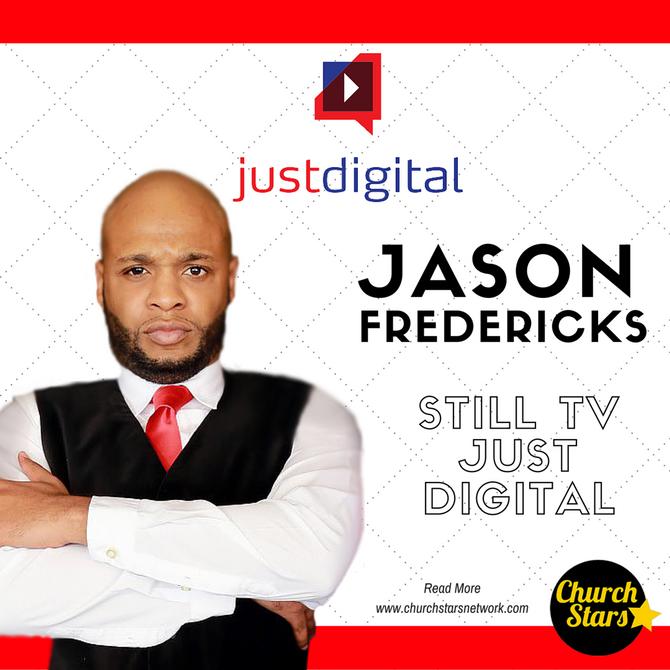 JASON FREDERICKS IT'S STILL TV, JUST DIGITAL