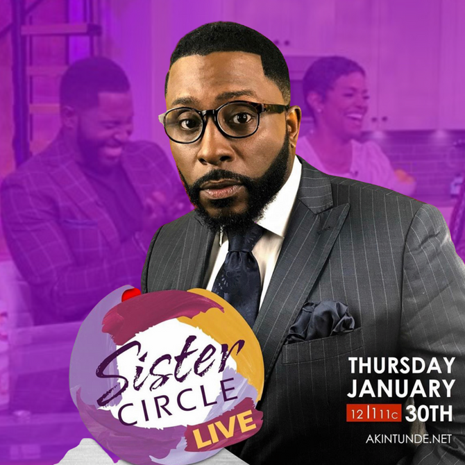 COMEDIAN AKINTUNDE RETURNS TO SISTER CIRCLE LIVE