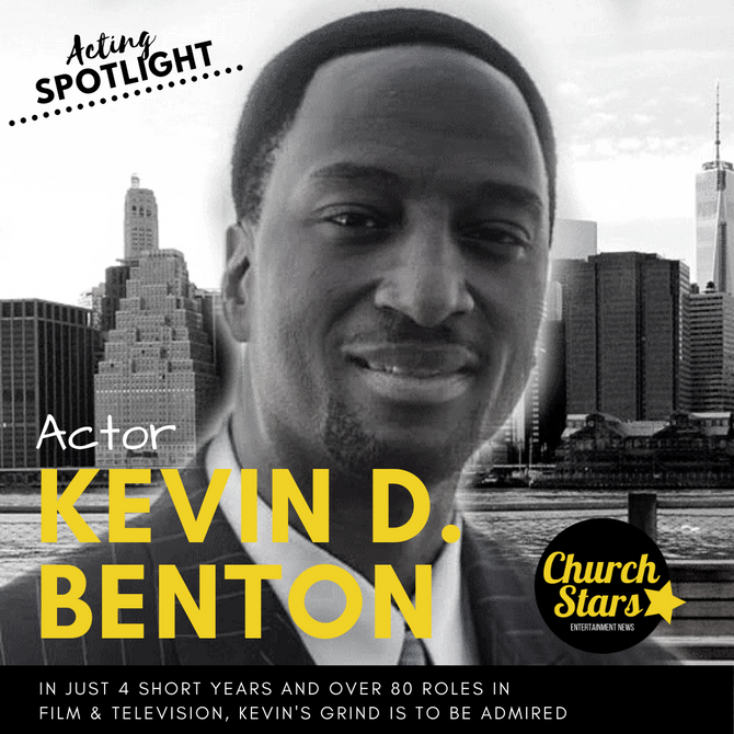 KEVIN D. BENTON ON THE ACTING GRIND