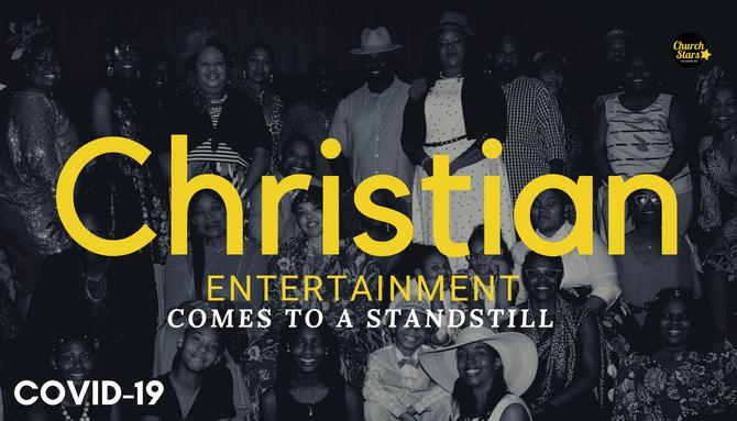 CHRISTIAN ENTERTAINMENT AT A STANDSTILL