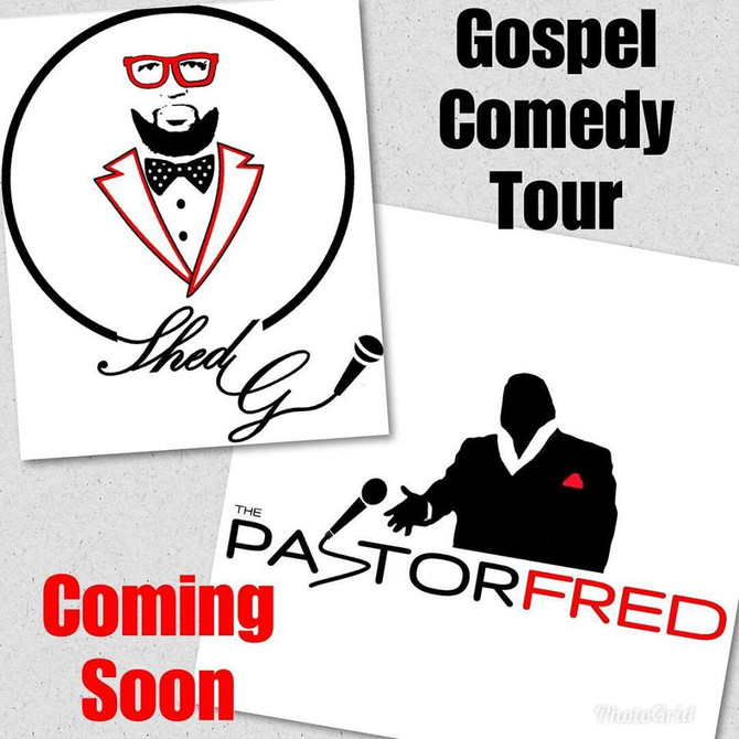 SHED G AND THE PASTOR FRED GOSPEL COMEDY TOUR