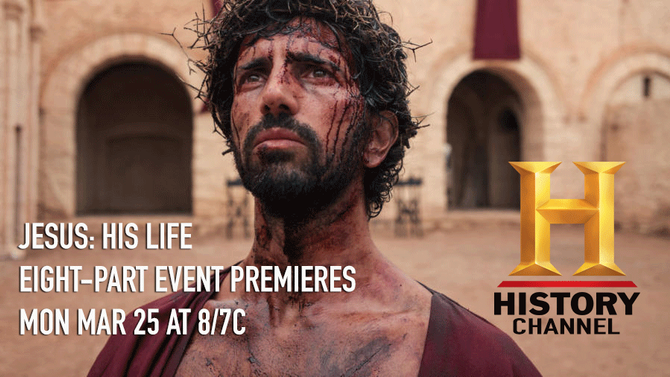 JESUS: HIS LIFE EIGHT PART EVENT ON HISTORY CHANNEL