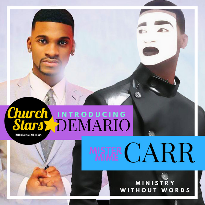 MINISTRY WITHOUT WORDS      DEMARIO MR. MIME CARR