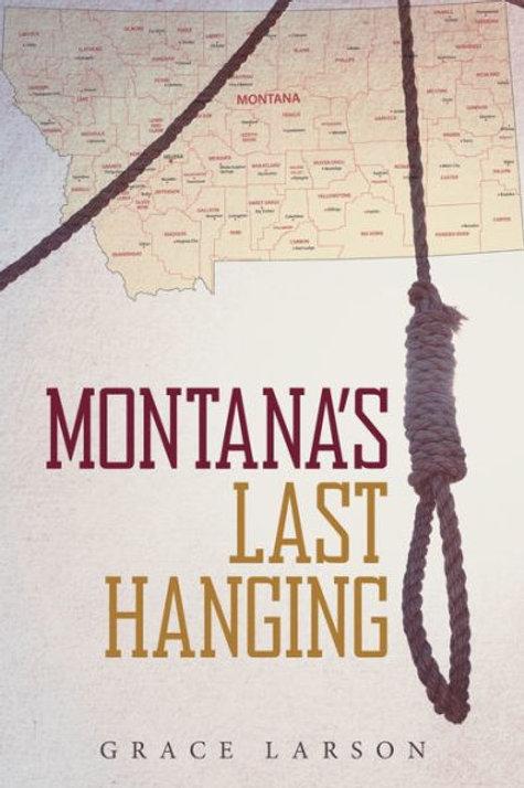 MONTANA'S LAST HANGING