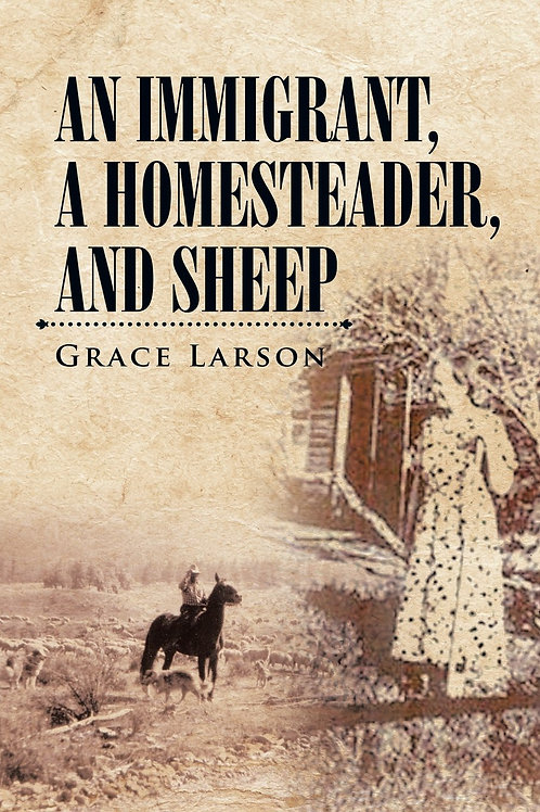 An Immigrant, A Homesteader, and Sheep