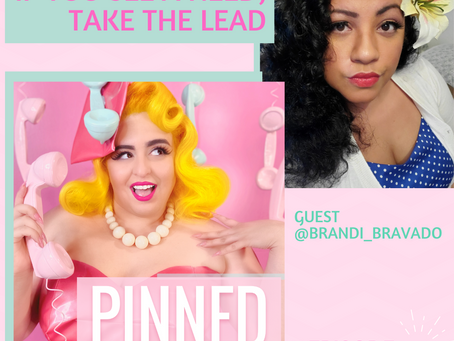 If You See a Need, Take the Lead in the Community with Brandi Bravado - PINNED Podcast: Episode 32