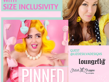Fun Fashion with Size Inclusivity featuring Liz DeSilva from Lounge Fly & Stitch Shoppe - PINNED Pod
