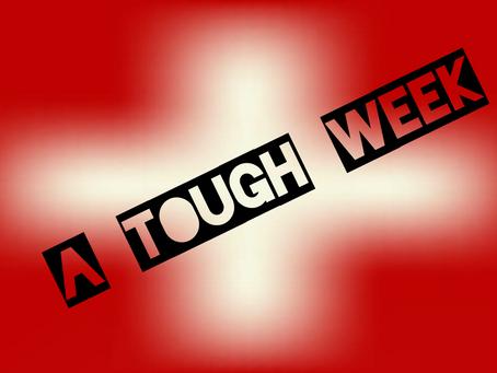 Tough Week