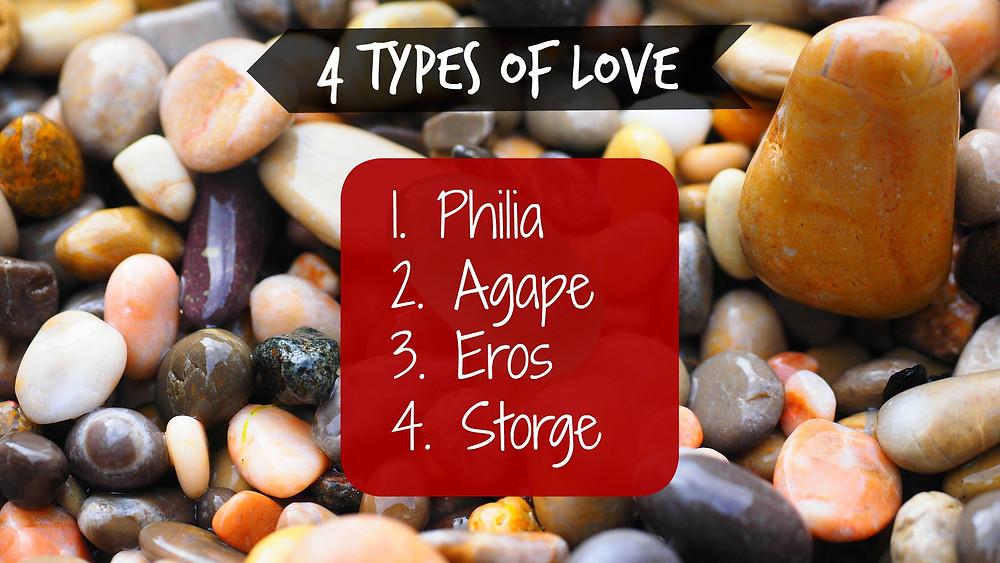 Philia, Agape, Eros, Storge