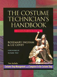 The Costume Technician's Handbook by Rosemary Inghma & Liz Covey