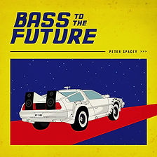 Bass To The Future - Peter Spacey - Album Art