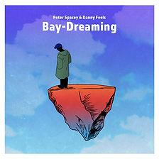 Bay Dreaming - Peter Spacey & Danny Feels - Album Art.jpg
