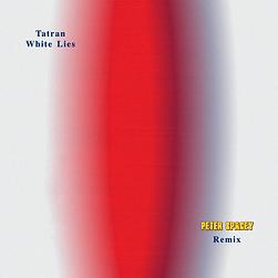 Tatran - White Lies - Peter Spacey Remix - Art