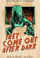 They Come Out After Dark - High Resolution.jpg