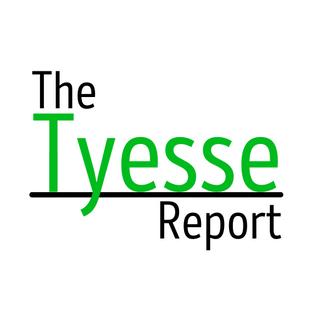 The Tyesse Report