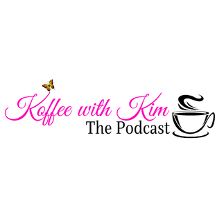 Koffe w/ Kim The Podcast