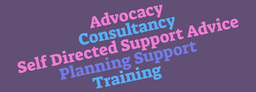 Advocacy, Consultancy, Self Directed Support Advice, Planning Support, Training