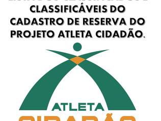 LISTA DOS CLASSIFICADOS E CLASSIFICÁVEIS DO CADASTRO DE RESERVA DO PROJETO ATLETA CIDADÃO