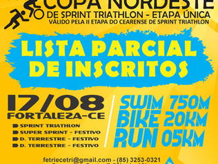 COPA NORDESTE DE SPRINT TRIATHLON - LISTA PARCIAL DE INSCRITOS - II ETAPA DO SPRINT CEARENSE 2019