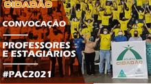 CONVOCAÇÃO DOS PROFESSORES E ESTAGIÁRIOS - PAC2021